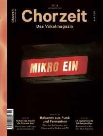 Zeitschriften: Chorzeit - Das Vokalmagazin Nr. 18 / Juli 2015, Zeitschrift