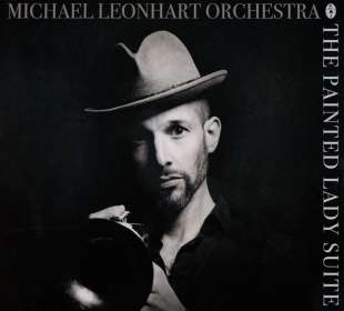 Michael Leonhart (geb. 1974): The Painted Lady Suite, CD