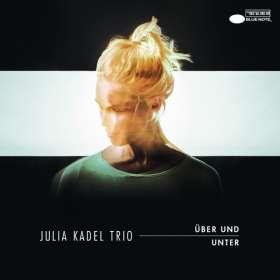 Julia Kadel (geb. 1986): Über und Unter, CD