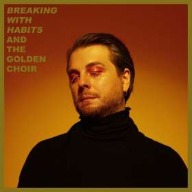 And The Golden Choir: Breaking With Habits, CD