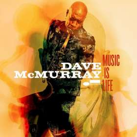 Dave McMurray: Music Is Life, CD