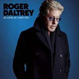 Roger Daltrey: As Long As I Have You (180g) (Limited-Edition) (Blue Vinyl) , LP
