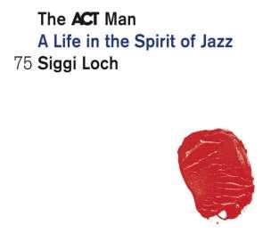Jazz Sampler: Siggi Loch - A Life In The Spirit Of Jazz, 5 CDs