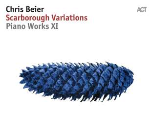 Chris Beier (geb. 1953): Scarborough Variations - Piano Works XI, CD