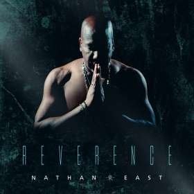 Nathan East (geb. 1958): Reverence, CD
