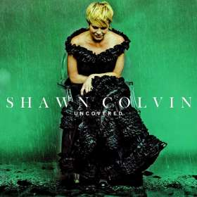 Shawn Colvin: Uncovered, CD