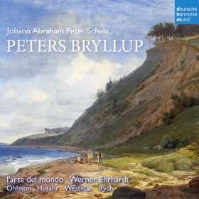 Johann Abraham Peter Schulz (1747-1800): Peters Bryllup (Singspiel), CD