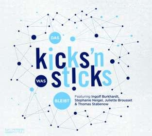 Kicks'n Sticks: Das Was Bleibt, CD