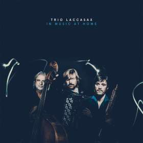 Trio Laccasax: In Music At Home, CD
