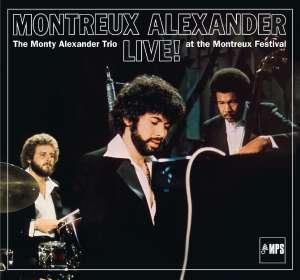 Monty Alexander (geb. 1944): Montreux Alexander - The Monty Alexander Trio Live! At The Montreux Festival, CD