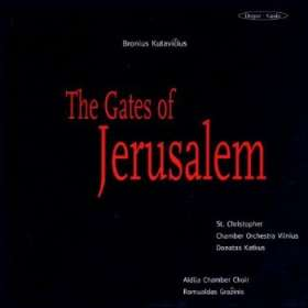 Bronius Kutavicius: The Gates of Jerusalem, CD