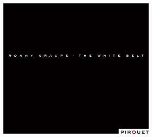 Ronny Graupe: The White Belt, CD