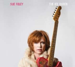 Sue Foley: The Ice Queen, CD