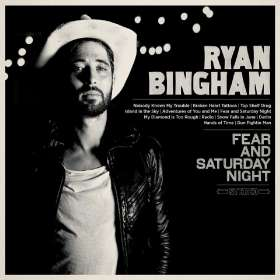 Ryan Bingham: Fear And Saturday Night, CD