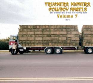 Truckers, Kickers, Cowboy Angels: The Blissed-Out Birth Of Country Rock 1974-75 Vol. 7, 2 CDs