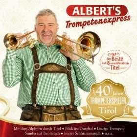 Albert's Trompetenexpress: 40 Jahre Trompetenspieler aus Tirol, CD