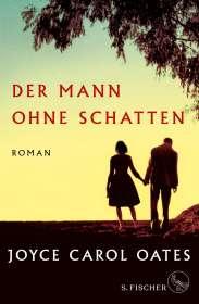 Joyce Carol Oates: Der Mann ohne Schatten, Buch