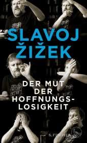 Slavoj Zizek: Der Mut der Hoffnungslosigkeit, Buch