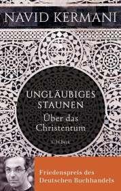 Navid Kermani: Ungläubiges Staunen, Buch
