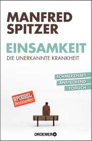 Manfred Spitzer: Einsamkeit - die unerkannte Krankheit, Buch