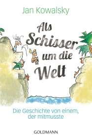 Jan Kowalsky: Als Schisser um die Welt, Buch
