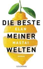 Elan Mastai: Die beste meiner Welten, Buch