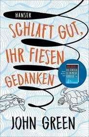 John Green: Schlaft gut, ihr fiesen Gedanken, Buch