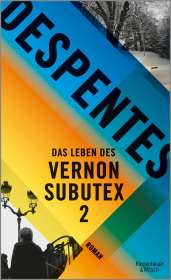 Virginie Despentes: Das Leben des Vernon Subutex 2, Buch