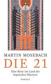 Martin Mosebach: Die 21, Buch
