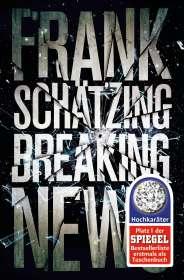 Frank Schätzing: Breaking News, Buch