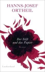 Hanns-Josef Ortheil: Der Stift und das Papier, Buch