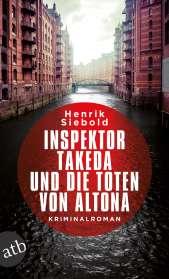 Henrik Siebold: Inspektor Takeda und die Toten von Altona, Buch