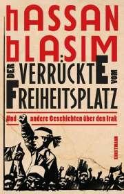 Hassan Blasim: Der Verrückte vom Freiheitsplatz, Buch