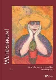 Verschiedene (s. Einzeltitel): Weitersingen! 100 Chorsätze für Ältergewordene. Großdruck, Noten