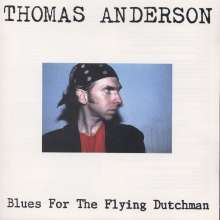 Thomas Anderson: Blues For The Flying Dutchman, CD