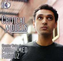 "Mohammed Fairouz (geb. 1985): Kammermusik ""Critical Models"", CD"