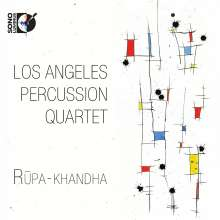 Los Angeles Percussion Quartet - Rupa-Khandha, CD