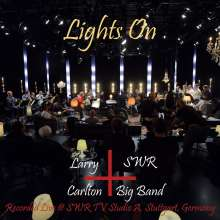 Larry Carlton (geb. 1948): Larry Carlton And SWR Big Band: Lights On - Live 2017, CD