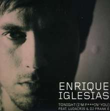 Enrique Iglesias: Tonight (I'm F***in' You), Maxi-CD