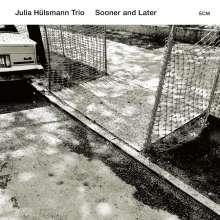 Julia Hülsmann (geb. 1968): Sooner And Later, CD