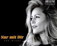 Helene Fischer: Nur mit Dir: The Mixes, Maxi-CD