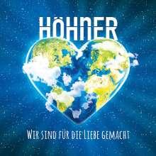 Höhner: Wir sind für die Liebe gemacht, CD
