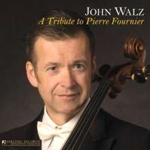 John Walz - A Tribute to Pierre Fournier, CD