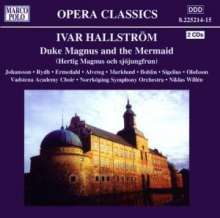 Ivar Hallström (1826-1901): Duke Magnus and the Mermaid, 2 CDs