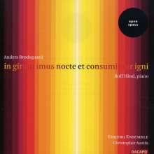 """Anders Brodsgaard (geb. 1955): Klavierzyklus """"In girum imus nocte et consumimur igni"""", CD"""