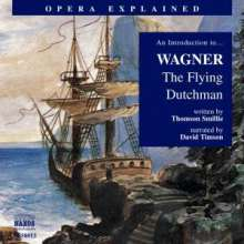Opera Explained: Wagner, The Flying Dutchman, CD