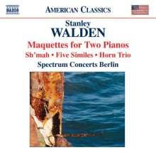 Stanley Walden (geb. 1932): Maquettes für 2 Klaviere, CD