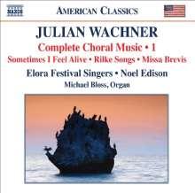Julian Wachner (geb. 1969): Chormusik Vol.1, CD