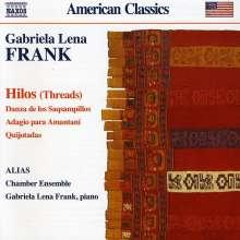 Gabriela Lena Frank (geb. 1972): Hilos für Klarinette,Violine,Cello,Klavier, CD