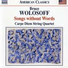 Bruce Wolosoff (geb. 1955): Songs without Words - 18 Divertimenti für Streichquartett, CD